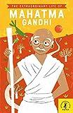 The Extraordinary Life of Mahatma Gandhi (Extraordinary Lives)