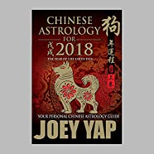 Chinese Astrology for 2018: The Year of the Earth Dog (English Edition)