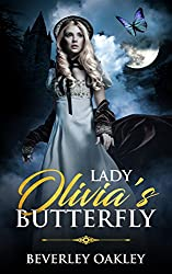 Lady Olivia's Butterfly (Scandalous: Three Daring Charades in the Pursuit of Love Book 2) (English Edition)