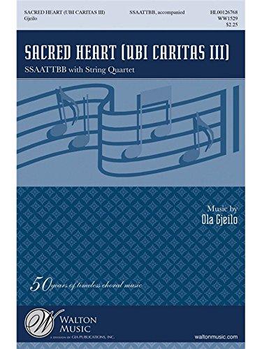 Ola Gjeilo: Ubi Caritas III (Sacred Heart). Partitions pour SATB, Chorale, Quatuor À Cordes