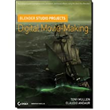 Blender Studio Projects: Digital Movie-Making by Tony Mullen (2010-05-21)
