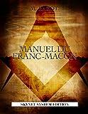 MANUEL DU FRANC MACON - MACONNERIE