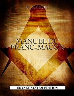 MANUEL DU FRANC MACON - MACONNERIE par [Bazot, Etienne François]
