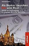 Als Banker zwischen Ost und West: Zürich als Drehscheibe für deutsch-deutsche Geschäfte