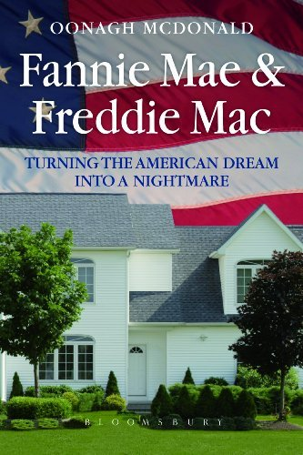 Fannie Mae and Freddie Mac: Turning the American Dream into a Nightmare by Oonagh McDonald (2012-06-05)