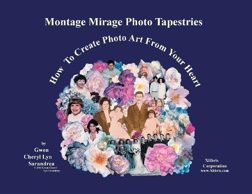 Montage Mirage Photo Tapestries: How to Montage Treasured Photos Using Scissors & Glue -
