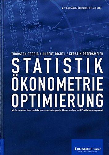 Statistik, Ökonometrie, Optimierung: Methoden und ihre praktischen Anwendungen in Finanzanalyse und Portfoliomanagement by Thorsten Poddig (2008-01-01)