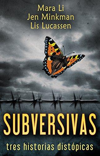 Subversivas: Tres historias distópicas de [Li, Mara, Minkman, Jen, Lucassen