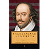 Shakespeare in America: An Anthology from the Revolution to Now: Library of America #251 (The Library of America, Band 251)
