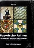 Bayerische Fahnen, Fahnen und Standarten des bayerischen Heeres vom 16. Jahrhundert bis 1918