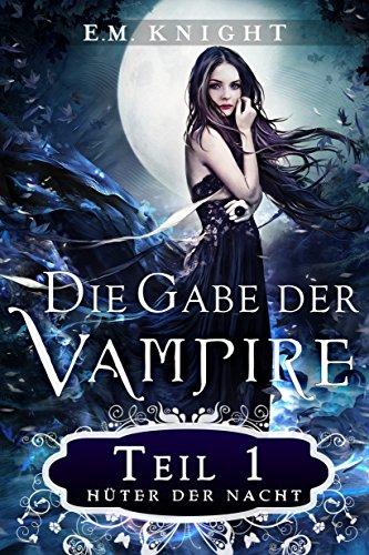Buchseite und Rezensionen zu 'Die Gabe der Vampire 1: Hüter der Nacht: Hüter der Nacht' von E.M. Knight