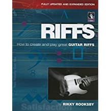 Riffs: How to Create and Play Great Guitar Riffs Revised and Updated Edition by Rikky Rooksby (2010-11-01)