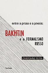 Entre a prosa e a poesia: Bakhtin e o formalismo russo (Portuguese Edition)