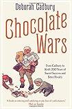 Chocolate Wars: From Cadbury to Kraft - 200 Years of Sweet Success and Bitter Rivalry