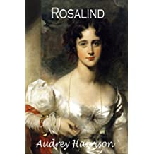 Rosalind: A Regency Romance (The Four Sisters' Series) (Volume 1) by Audrey Harrison (2015-08-13)