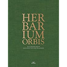 Herbarium Orbis: Das große Buch der Kräuter und Pflanzen (Deutsch)