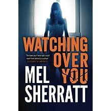 Watching Over You by Mel Sherratt (2014-01-14)