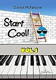 Start Cool! Vol.1 - 21 sehr leichte und leichte Klavierstücke für Kinder und Erwachsene / progressiv geordnet / pädagogisch durchdacht / motivierende & klangvolle Stücke / ergänzt Klavierschule - kostenloser mp3-Download aller Kompositionen