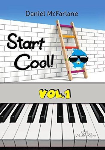 Start Cool! Vol.1 - 21 sehr leichte und leichte Klavierstücke für Kinder und Erwachsene / progressiv geordnet / pädagogisch durchdacht / motivierende & klangvolle Stücke / ergänzt Klavierschule - kostenloser mp3-Download aller Kompositionen (Voll Sammlung Kurze)