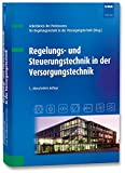 Regelungs- und Steuerungstechnik in der Versorgungstechnik - Arbeitskreis der Professoren für Regelungstechnik in der Versorgungstechnik (Hrsg.)