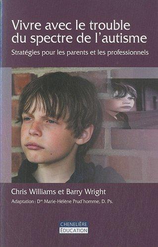 Vivre avec le trouble du spectre de l'autisme : Stratégie pour les parents et les professionnels