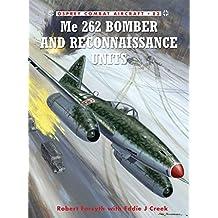 Me 262 Bomber and Reconnaissance Units (Combat Aircraft, Band 83)