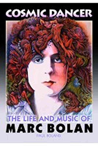 [Cosmic Dancer: The Life & Music of Marc Bolan] (By: Paul Roland) [published: May, 2012]
