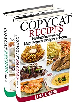 Copycat Recipes Box Set 2 Books in 1: Making Restaurants' Most Popular Recipes at Home (English Edition) par [Chang, Lina]