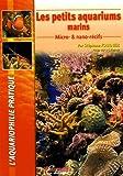 Les Petits aquariums marins - Micro-& nano-récifs