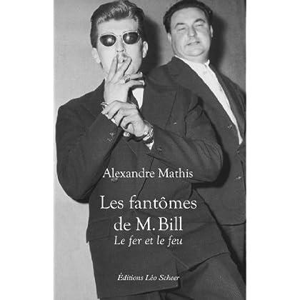 Les fantômes de M. Bill : Le fer et le feu
