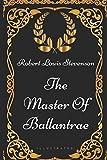 The Master Of Ballantrae: By Robert Louis Stevenson - Illustrated