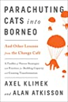 Parachuting Cats into Borneo: And Oth...