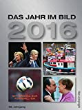 Das Jahr im Bild 2016: 58. Jahrgang - Jürgen W. Mueller