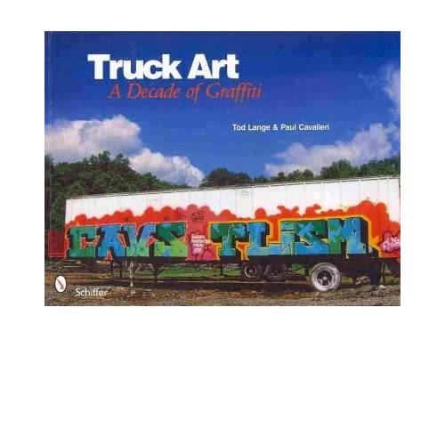 [(Truck Art: A Decade of Graffiti)] [ By (author) Todd Lange, By (author) Paul Cavalieri ] [July, 2010]