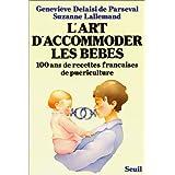 L'Art d'accommoder les bébés : 100 ans de recettes françaises de puériculture