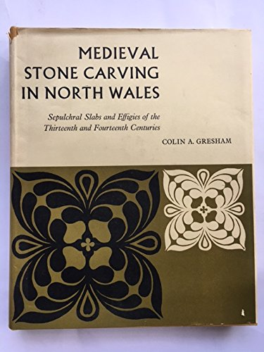 medieval-stone-carving-in-north-wales-sepulchral-slabs-and-effigies-of-the-thirteenth-and-fourteenth