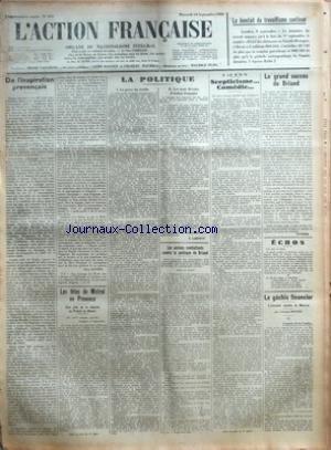 ACTION FRANCAISE (L') [No 253] du 10/09/1930 - DE L'INSPIRATION PROVENCALE PAR LEON DAUDET - LES FETES DE MISTRAL EN PROVENCE - UNE FETE DE LA LATINITE AU PALAIS DU ROURE - LA POLITIQUE - LA GREVE DU TEXTILE - LES TROIS DEVOIRS D'ACTION FRANCAISE PAR G. LARPENT - LES ANCIENS COMBATTANTS CONTRE LA POLITIQUE DE BRIAND - A LA S.D.N. - SCEPTICISME - COMEDIE - LE GRAND SUCCES DE BRIAND PAR INTERIM - ECHOS - LE GACHIS FINANCIER - L'ATTENTAT CONTRE LA BOURSE PAR GEORGES DOVIME - III - L'AGONIE DE LA C par Collectif