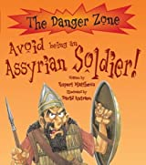 Avoid Being an Assyrian Soldier (Danger Zone)
