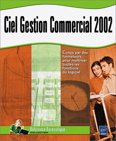 Ciel Gestion Commerciale 2002 pour windows par Béatrice Daburon