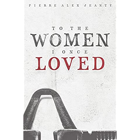 To The Women I Once Loved (English Edition)