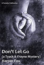 Don't Let Go (The Tyack & Frayne Mysteries Book 3)