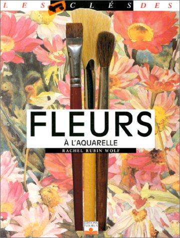 Les Clés des fleurs à l'aquarelle par Rachel Wolf