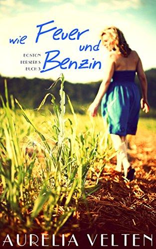Buchseite und Rezensionen zu 'Wie Feuer und Benzin (Boston Berserks 3)' von Aurelia Velten
