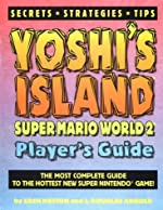 Yoshi's Island - Super Mario World 2 Player's Guide de Zach Meston