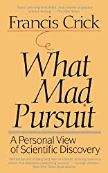 What Mad Pursuit: A Personal View of Scientific Discovery by Francis Crick (1990-07-10)