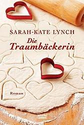 Die Traumbäckerin: Roman