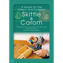 "A Game for the Elderly and Disabled ""Skittle & Carom"" (English Edition)"