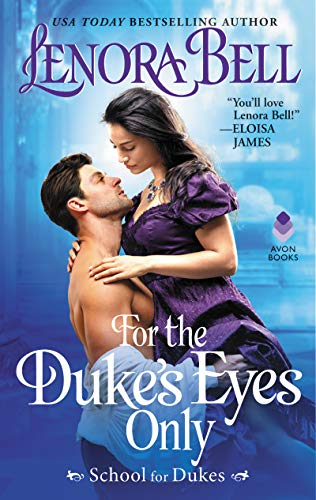 For the Duke's Eyes Only: School for Dukes (English Edition) por Lenora Bell