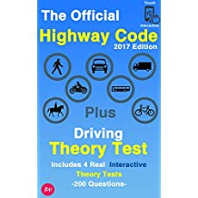 The Official Highway Code - 2017 Edition: Plus Driving Theory Test - Includes 4 Real Interactive Theory Tests - 200 Questions (English Edition)