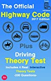 The Official Highway Code - 2017 Edition: Plus Driving Theory Test - Includes 4 Real Interactive Theory Tests - 200 Questions